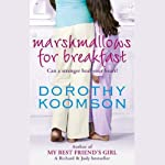 Marshmallows for Breakfast | Dorothy Koomson