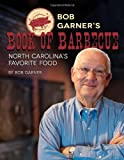 Bob Garner's Book of Barbecue, Bob Garner, 0895875748