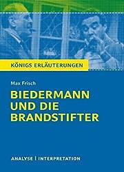 Biedermann und die Brandstifter. Königs Erläuterungen.: Textanalyse und Interpretation mit ausführlicher Inhaltsangabe und Abituraufgaben mit Lösungen (German Edition)