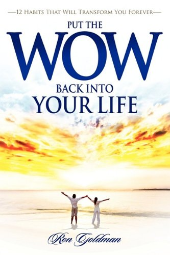 Put the Wow Back Into Your Life: Amazon.es: Goldman, Ron ...