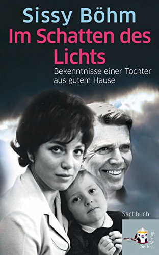 Im Schatten des Lichts: Bekenntnisse einer Tochter aus gutem Hause (German Edition)