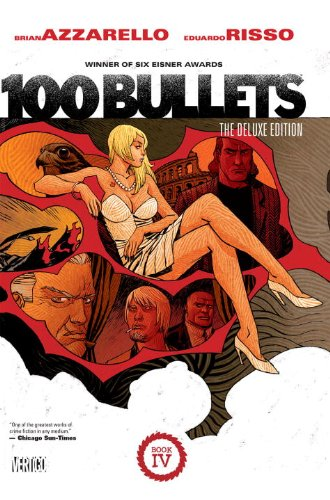 100 Bullets: The Deluxe Edition Book Four (100 Bullets Graphic Novel)