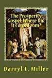 The Prosperity Gospel: Where Did It Come From?