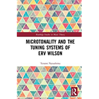 Microtonality and the Tuning Systems of Erv Wilson: Mapping the Harmonic Spectrum (Routledge Studies in Music Theory) book cover