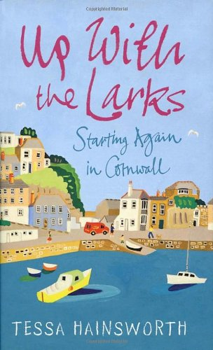 Download Up With the Larks: Starting Again in Cornwall pdf