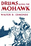 Drums along the Mohawk, Walter D. Edmonds, 0815604572