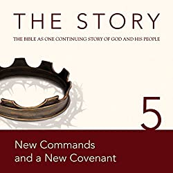 The Story, NIV: Chapter 5 - New Commands and a New Covenant