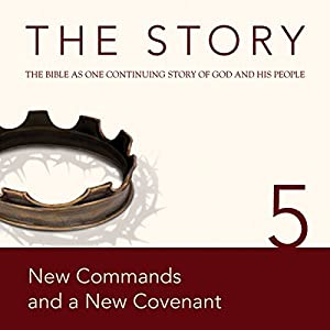 The Story, NIV: Chapter 5 - New Commands and a New Covenant Audiobook