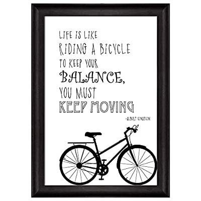 Black and White Quote Life is Like Riding a Bicycle to Keep Your Balance You Must Keep Moving by Albert Einstein Framed Art, With Expert Quality, Wonderful Picture