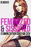 Feminized & Sissified: 8 Books Crossdressing Feminization Anthology