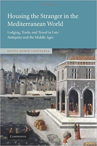 Book Housing the Stranger in the Mediterranean World: Lodging, Trade, and Travel in Late Antiquity and the Middle Ages