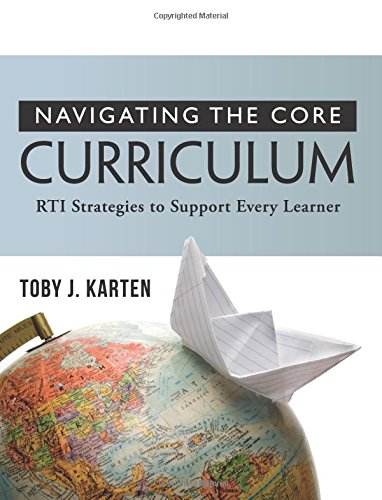 Navigating the Core Curriculum: RTI Strategies to Support Every Learner -how teachers can address learning variables in class to enrich learning for all