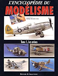 L'encyclopédie du modélisme. Tome 1, Les avions