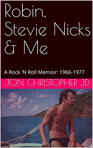 Robin, Stevie Nicks & Me: A Rock 'N Roll Memoir: 1966-1977