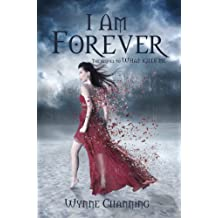 I Am Forever (What Kills Me Book 2)