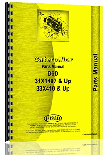 - Caterpillar D6D Crawler Parts Manual (S/N 31X1497 +, 33X410 +) (31X1497+ and 33X410+)