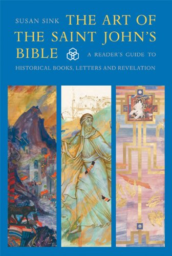 The Art of The Saint John's Bible: A Reader's Guide to Historical Books, Letters and Revelation (The Art of Saint John's Bible)