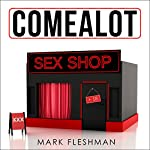 Comealot Sex Shop: Sex Stories: Comealot Sex Clinic, Book 3 | Mark Fleshman