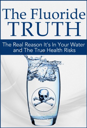 The Fluoride Truth: The Real Reason it's In Your Water and the True Health Risks (What the News Won't Tell You: Secrets and Conspiracies Book 1) by [Morello, Alex]