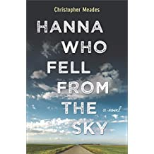 Hanna Who Fell from the Sky: A Novel