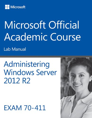 70-411 Administering Windows Server 2012 R2 Lab Manual (Microsoft Official Academic Course) (Server 2012 R2 Active Directory Users And Computers)