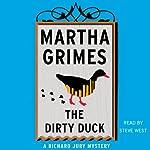 The Dirty Duck: A Richard Jury Mystery, Book 4 | Martha Grimes
