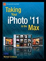 Taking Your iPhoto '11 to the Max Front Cover