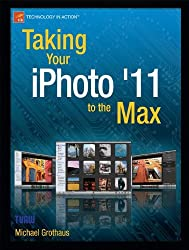 Taking Your iPhoto '11 to the Max (Technology in Action)