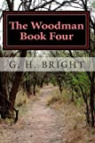 The Woodman Book Four, G. Bright, 1499132328
