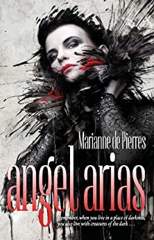 Angel Arias (The Night Creatures Book 2) by [de Pierres, Marianne ]