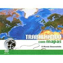 Trabalhando com Mapas. O Mundo Desenvolvido