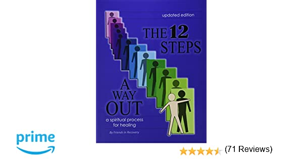 The 12 Steps : A Way Out : A Spiritual Process for Healing: Not ...