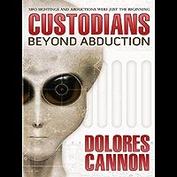 """The Custodians: """"Beyond Abduction"""""""