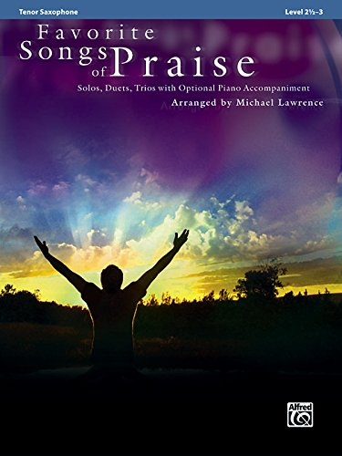 Favorite Songs of Praise (Solo-Duet-Trio with Optional Piano): Tenor Sax (Favorite Instrumental Series)