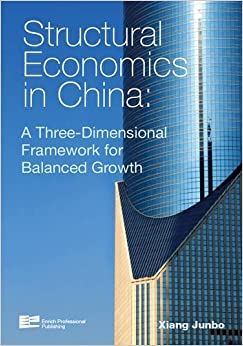 Book Structural Economics in China: A Three-Dimensional Framework for Balanced Growth