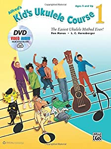 Alfred's Kid's Ukulele Course 1: The Easiest Ukulele Method Ever!, Book, DVD & Online Audio, Video & Software