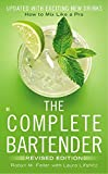 The Complete Bartender: How to Mix Like a Pro, Updated with...