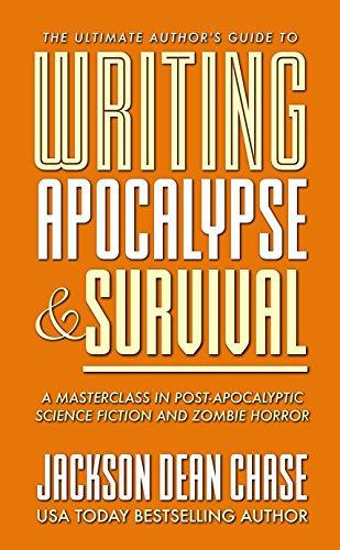 Pdf Reference Writing Apocalypse and Survival: A Masterclass in Post-Apocalyptic Science Fiction and Zombie Horror (The Ultimate Author's Guide Book 4)