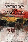 Psychology and Language : An Introduction to Psycholinguistics, Clark, Herbert H. and Clark, Eve V., 0155728156
