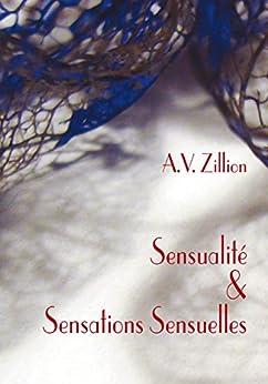 Sensualité et Sensations Sensuelles (French Edition) por [Zillion, A.V.]