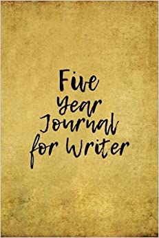 Five Year Journal For Writer: 5 Years Of Memories, Blank Date No Month, 6 x 9, 365 Lined Pages