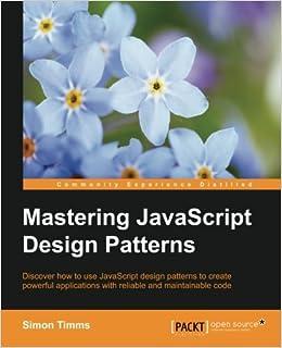 Mastering Javascript Design Patterns Simon Timms 9781783987986