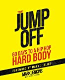 Kindle Store : Jump Off; 60 Days To A (Hip Hop) Hard Body