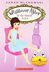 Whatever After #2: If the Shoe Fits
