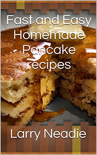 Fast and Easy Homemade Pancake recipes