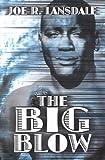 The Big Blow by Joe R. Lansdale (2000-09-02)