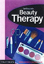 Getting into Beauty Therapy (Getting into Career Guides)