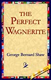The Perfect Wagnerite, George Bernard Shaw, 1595403027
