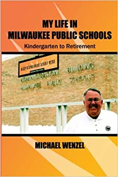 My Life in Milwaukee Public Schools: Kindergarten to Retirement