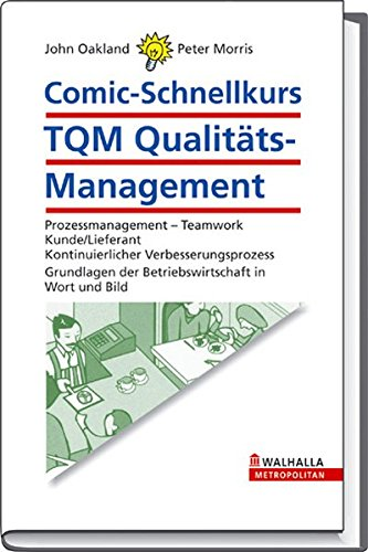 comic-schnellkurs-tqm-qualitts-management-prozessmanagement-teamwork-kunde-lieferant-kontinuierlicher-verbesserungsprozess-grundlagen-der-betriebswirtschaft-in-wort-und-bild